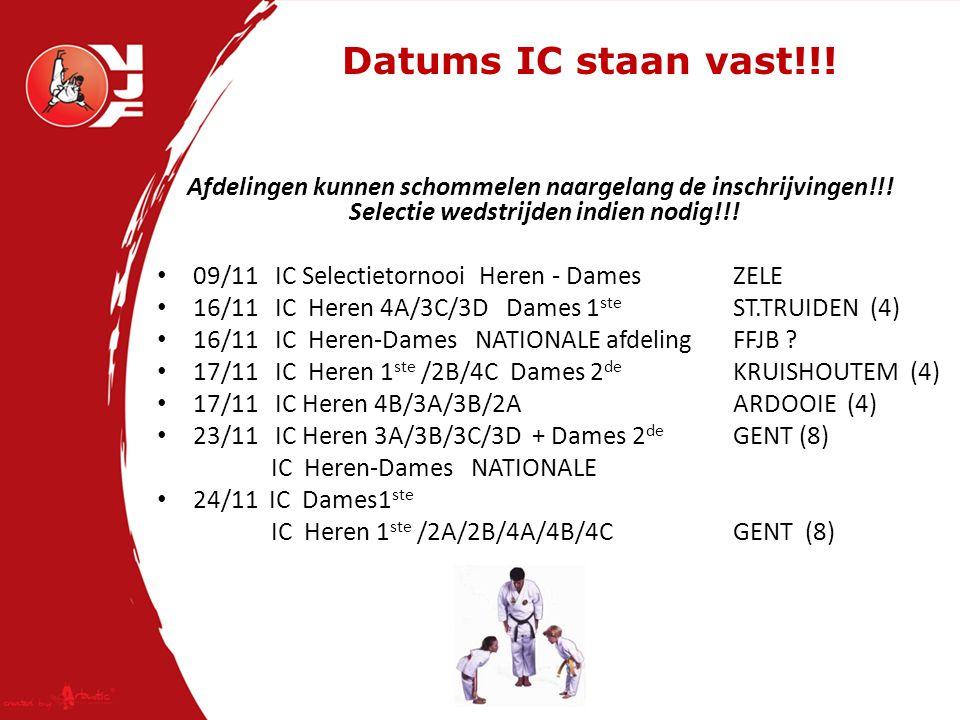 Datums IC staan vast!!. Afdelingen kunnen schommelen naargelang de inschrijvingen!!.