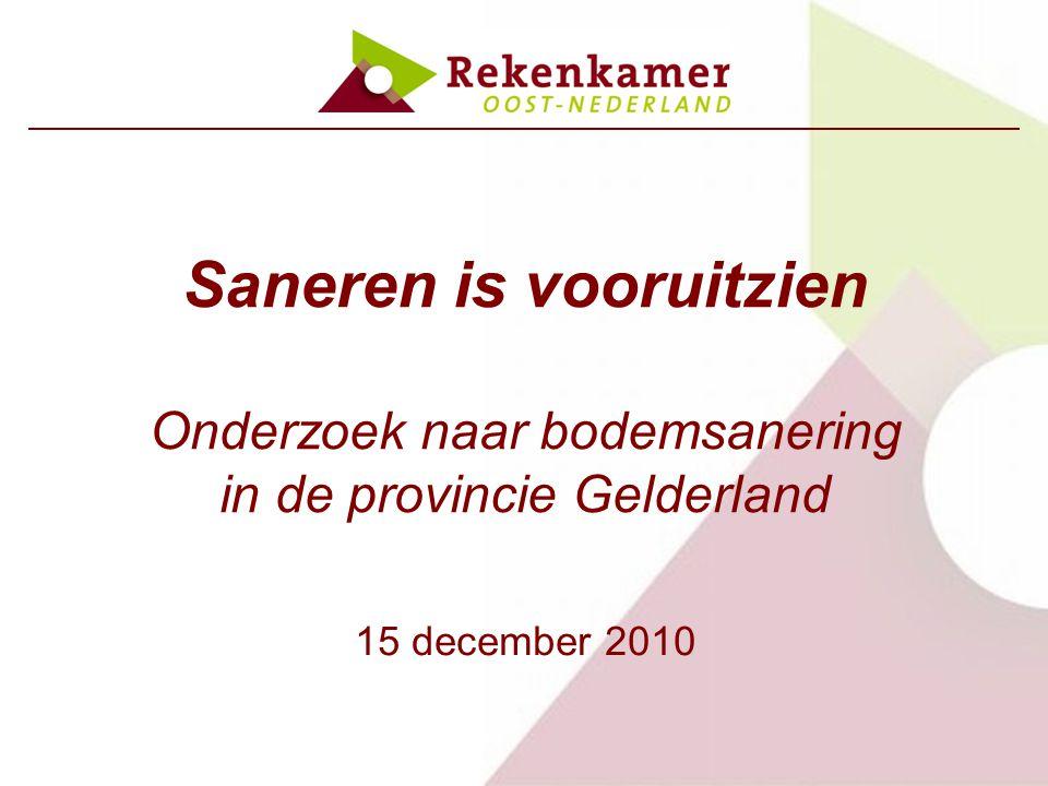 Saneren is vooruitzien Onderzoek naar bodemsanering in de provincie Gelderland 15 december 2010
