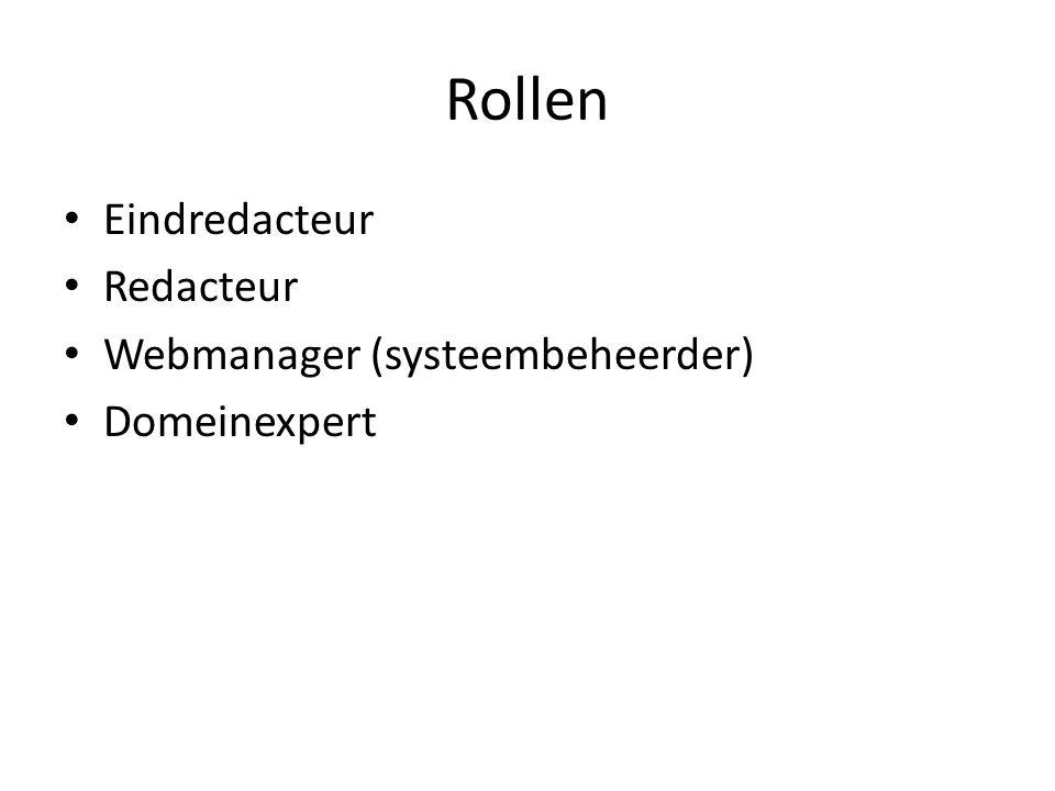 Rollen Eindredacteur Redacteur Webmanager (systeembeheerder) Domeinexpert