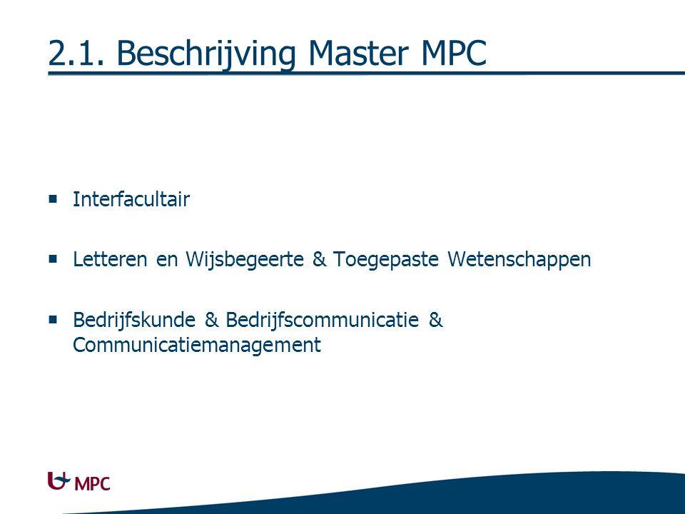 2.1. Beschrijving Master MPC  Interfacultair  Letteren en Wijsbegeerte & Toegepaste Wetenschappen  Bedrijfskunde & Bedrijfscommunicatie & Communica