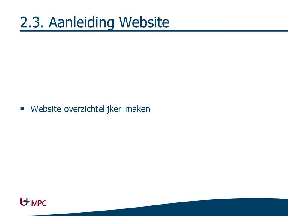 2.3. Aanleiding Website  Website overzichtelijker maken