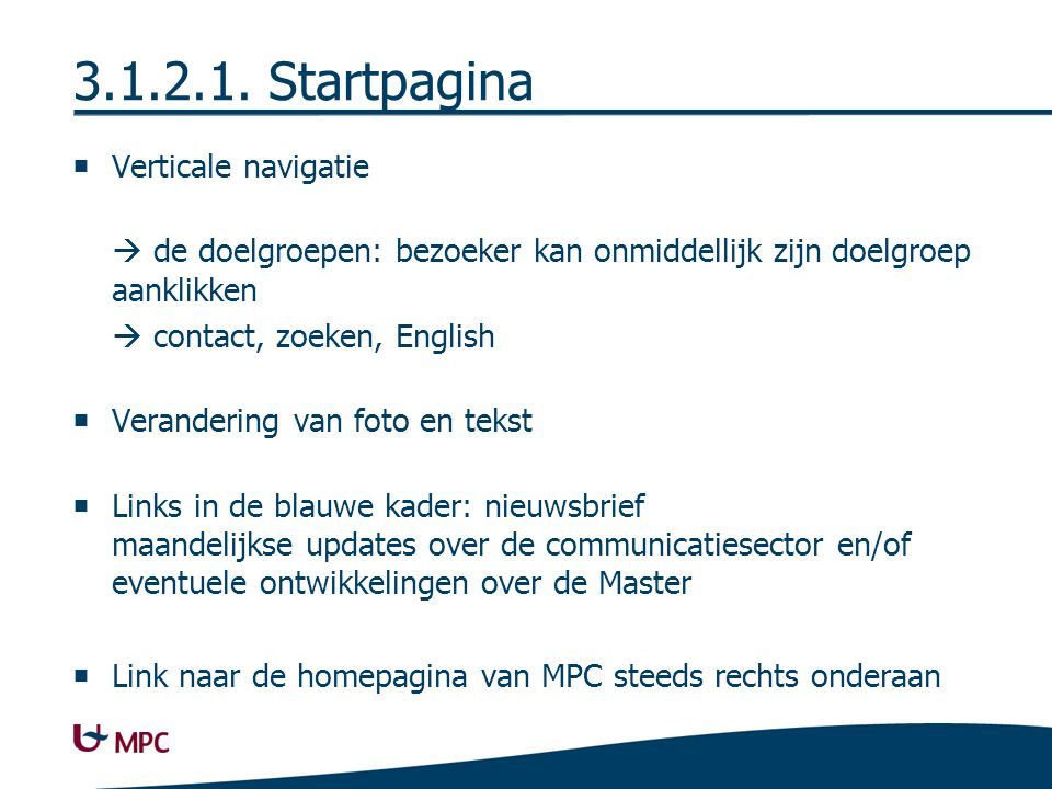 3.1.2.1. Startpagina  Verticale navigatie  de doelgroepen: bezoeker kan onmiddellijk zijn doelgroep aanklikken  contact, zoeken, English  Verander
