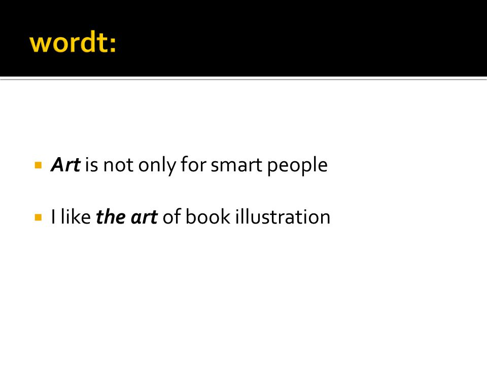  Art is not only for smart people  I like the art of book illustration