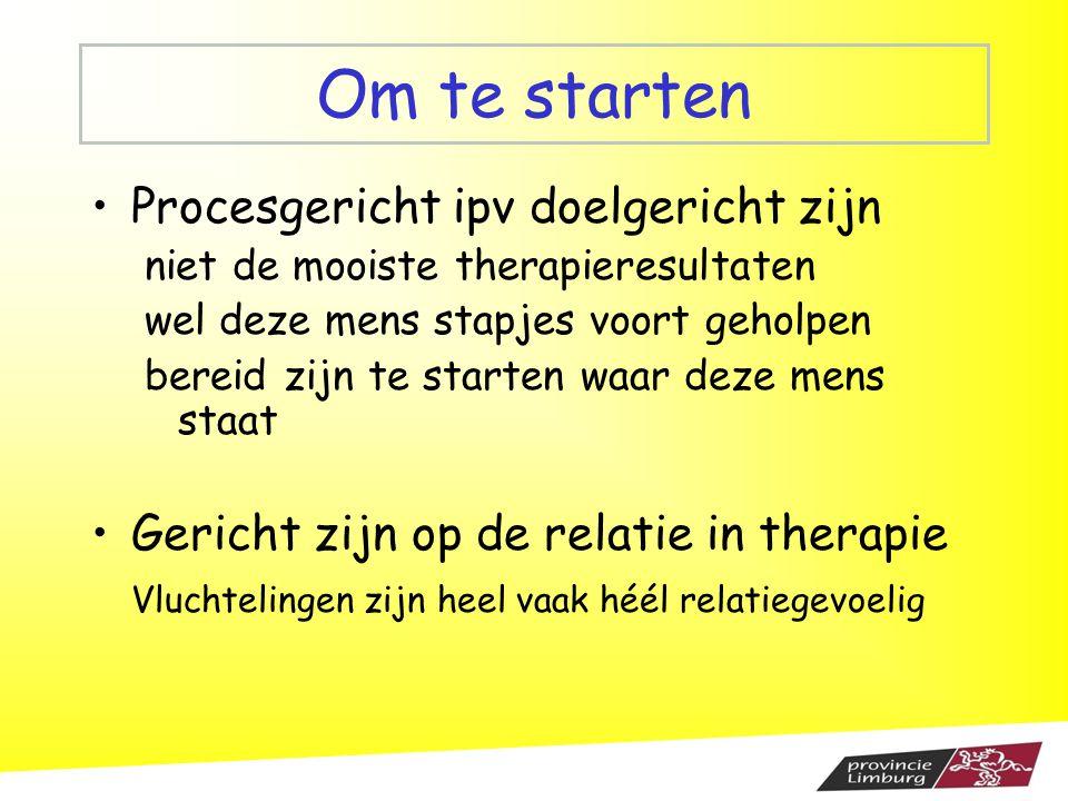 Om te starten Procesgericht ipv doelgericht zijn niet de mooiste therapieresultaten wel deze mens stapjes voort geholpen bereid zijn te starten waar d