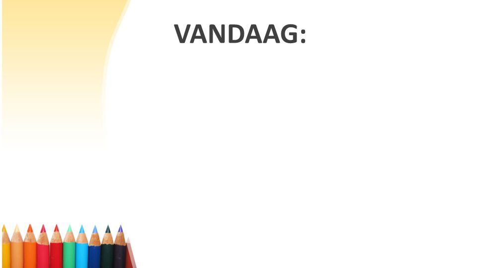 VANDAAG: