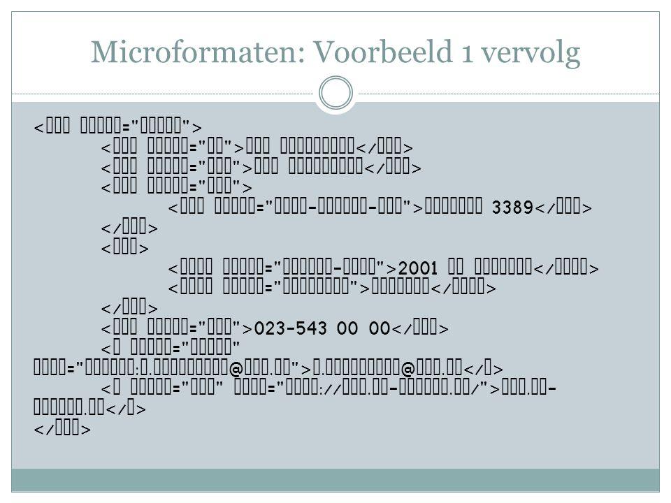 Microformaten: Voorbeeld 1 vervolg Rob Coenraads HUB Uitgevers Postbus 3389 2001 DJ Haarlem Haarlem 023-543 00 00 r.
