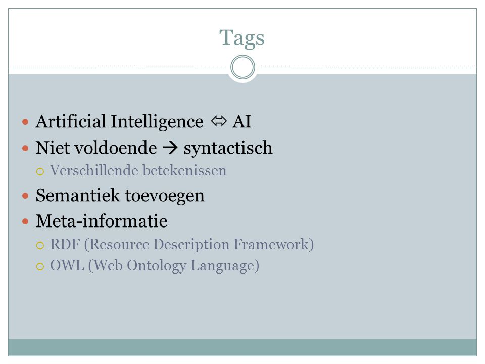 OWL & FOAF FOAF  Friend of a Friend  Beschrijf t eigenschappen en relaties van personen  Decentraal OWL  Web Ontology Language  Beschrijven specifiekere relaties  XML