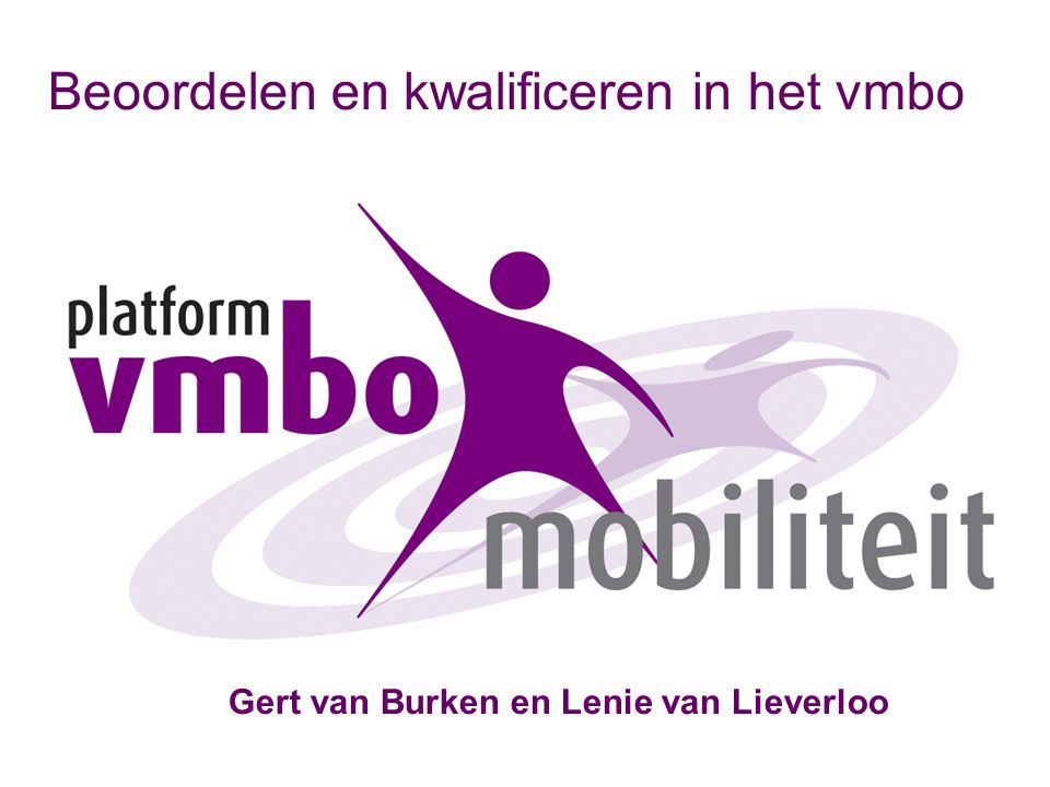 Beoordelen en kwalificeren in het vmbo Gert van Burken en Lenie van Lieverloo