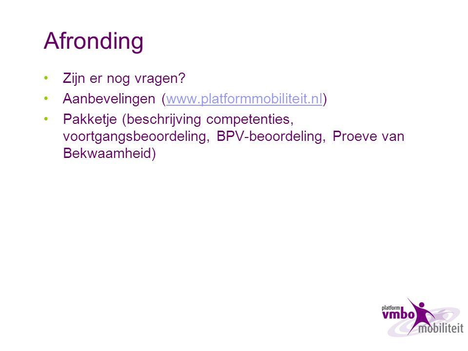 Afronding Zijn er nog vragen? Aanbevelingen (www.platformmobiliteit.nl)www.platformmobiliteit.nl Pakketje (beschrijving competenties, voortgangsbeoord