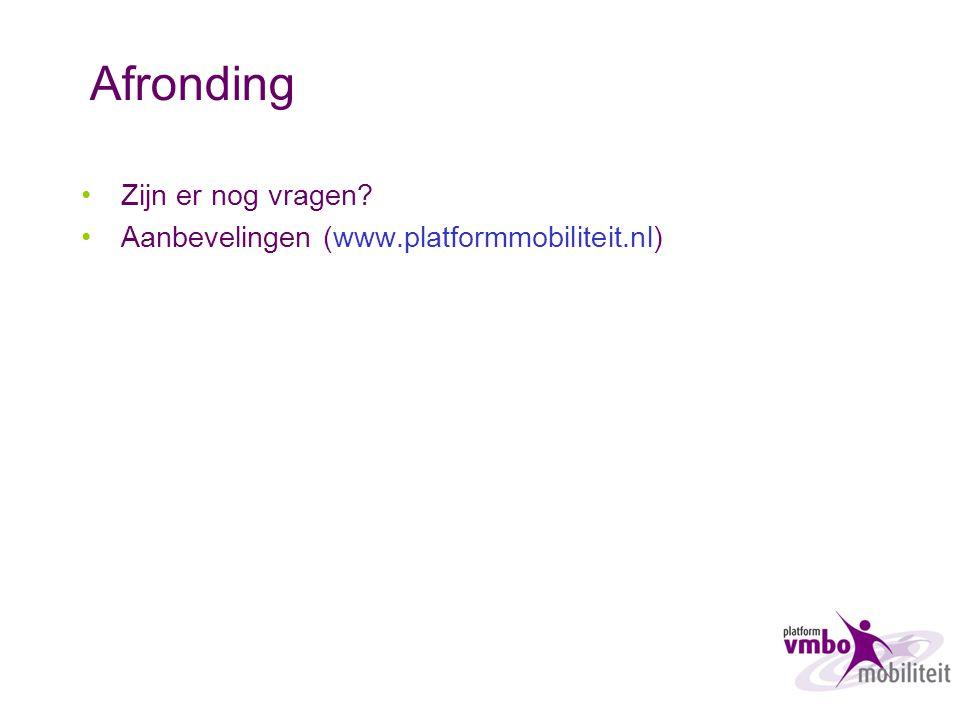Afronding Zijn er nog vragen? Aanbevelingen (www.platformmobiliteit.nl)