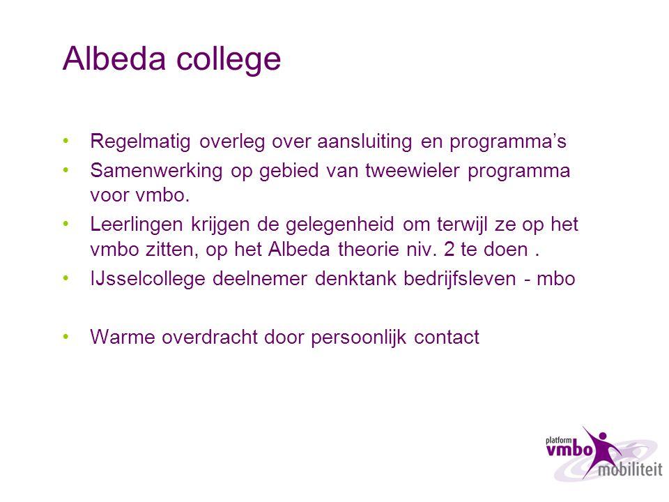 Albeda college Regelmatig overleg over aansluiting en programma's Samenwerking op gebied van tweewieler programma voor vmbo. Leerlingen krijgen de gel
