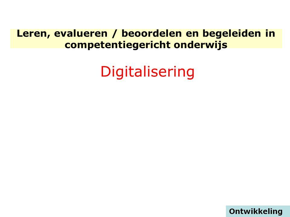 Digitalisering Ontwikkeling Leren, evalueren / beoordelen en begeleiden in competentiegericht onderwijs