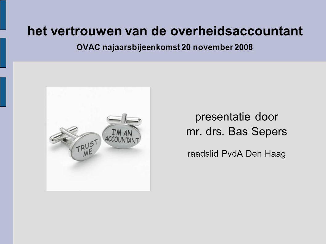 het vertrouwen van de overheidsaccountant OVAC najaarsbijeenkomst 20 november 2008 presentatie door mr.