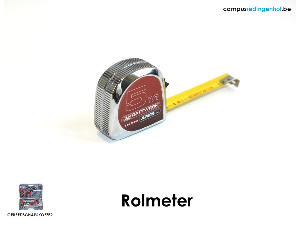 Rolmeter campusredingenhof.be GEREEDSCHAPSKOFFER
