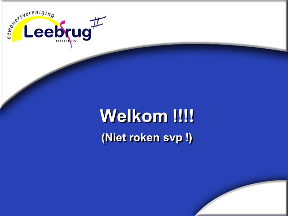houten.com/leebrug2 Welkom !!!! (Niet roken svp !)