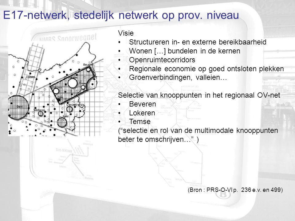 Antwerpen en stadsrand Brussel en stadsrand Gent en stadsrand Beveren Sint-Niklaas Temse Lokeren Zele Dendermonde Mechelen en Leuven E17-netwerk = stedelijk netwerk Kansrijk netwerk ?