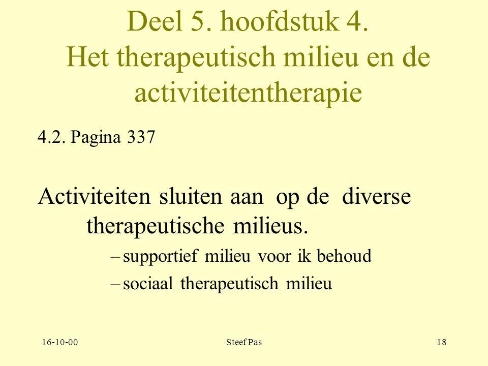 16-10-00Steef Pas17 Deel 5. hoofdstuk 4. Het therapeutisch milieu en de activiteitentherapie 4.2.