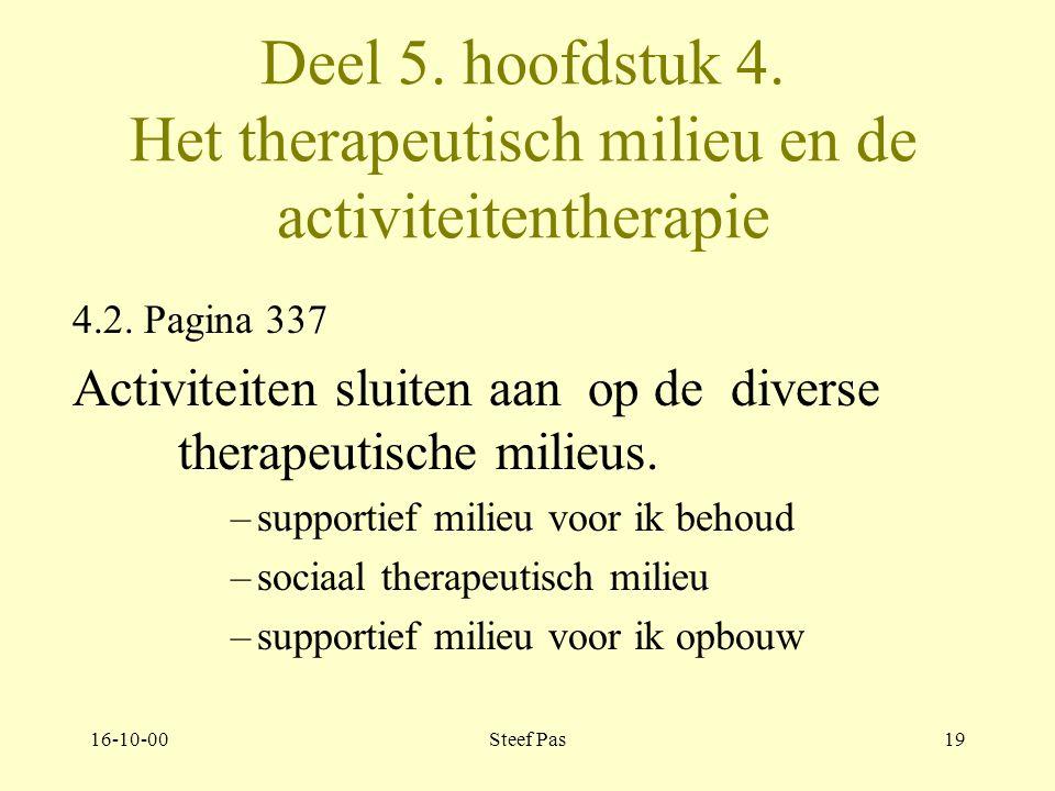 16-10-00Steef Pas18 Deel 5. hoofdstuk 4. Het therapeutisch milieu en de activiteitentherapie 4.2.