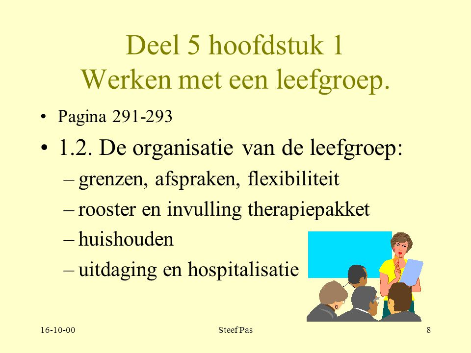 16-10-00Steef Pas18 Deel 5.hoofdstuk 4. Het therapeutisch milieu en de activiteitentherapie 4.2.