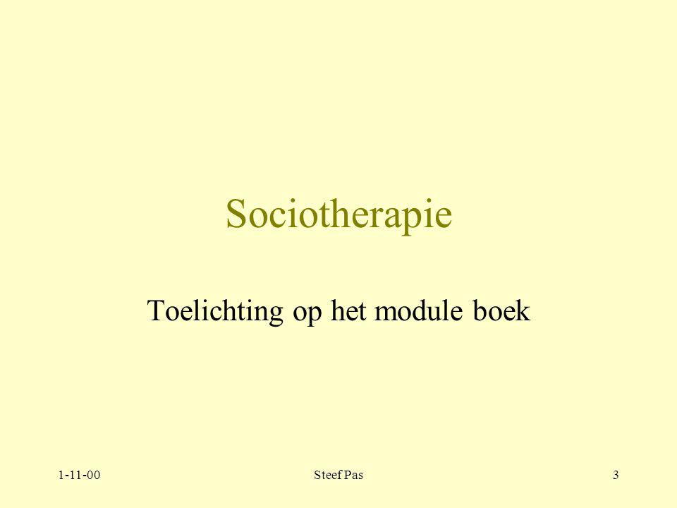 1-11-00Steef Pas2 Welkom in de colleges Sociotherapie team Sociotherapie Productgroep Volwassenen