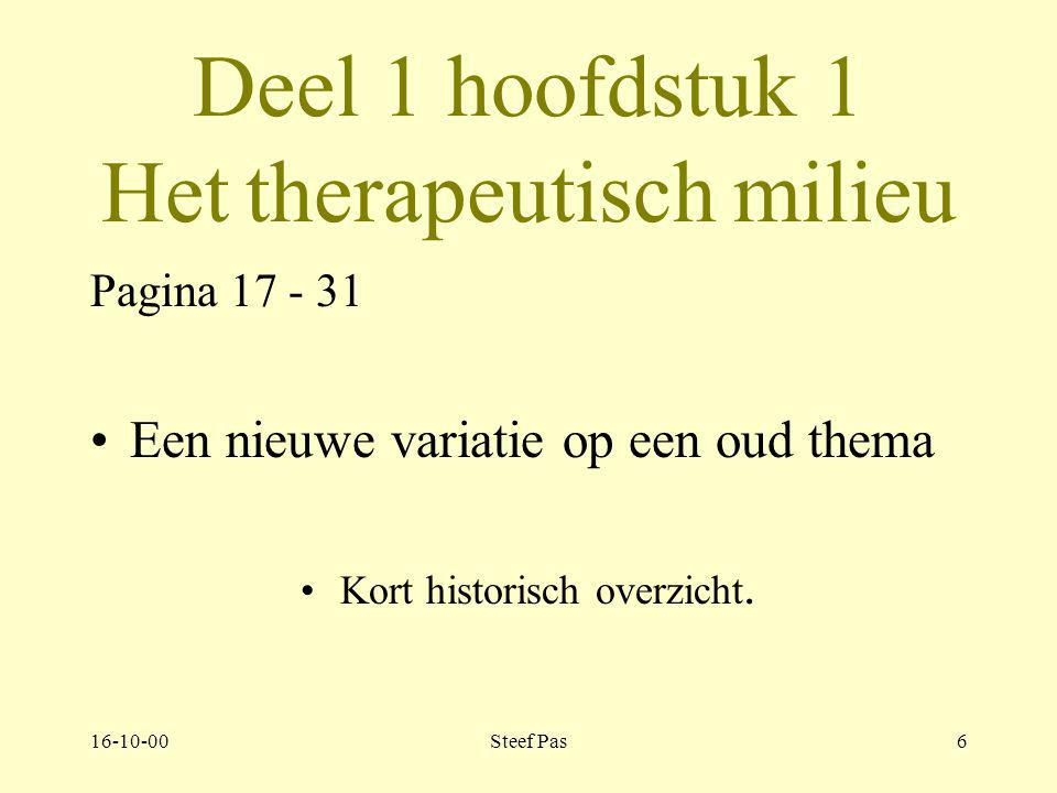 16-10-00Steef Pas5 Wat is sociotherapie? Therapeutische begrippen: –therapie –psychotherapie –sociotherapie –(psycho) therapeutische gemeenschap –beha