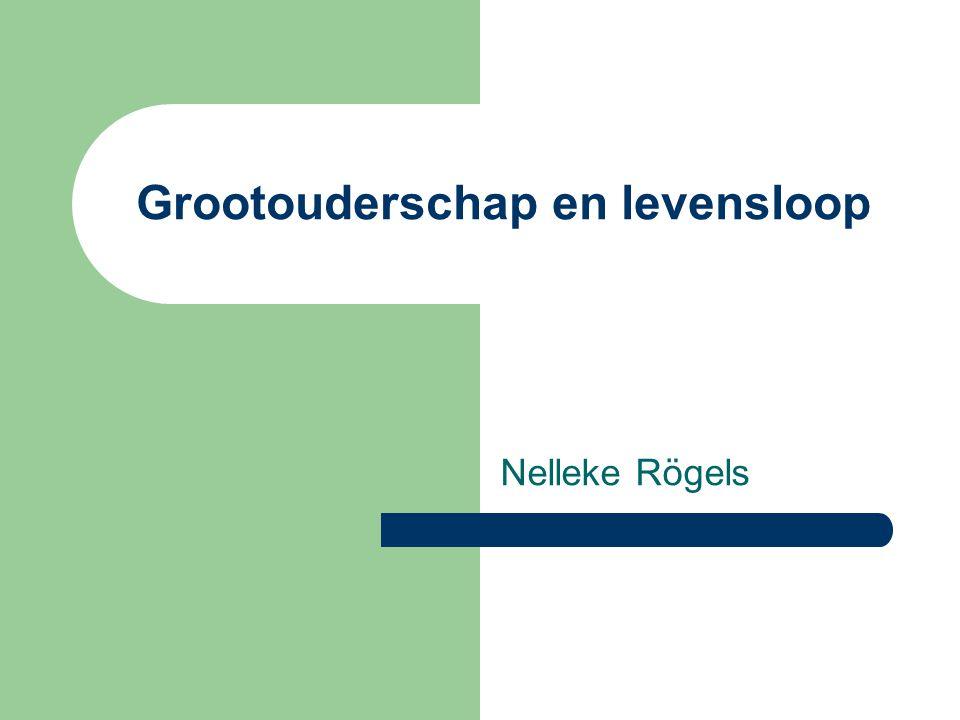 Grootouderschap en levensloop Nelleke Rögels