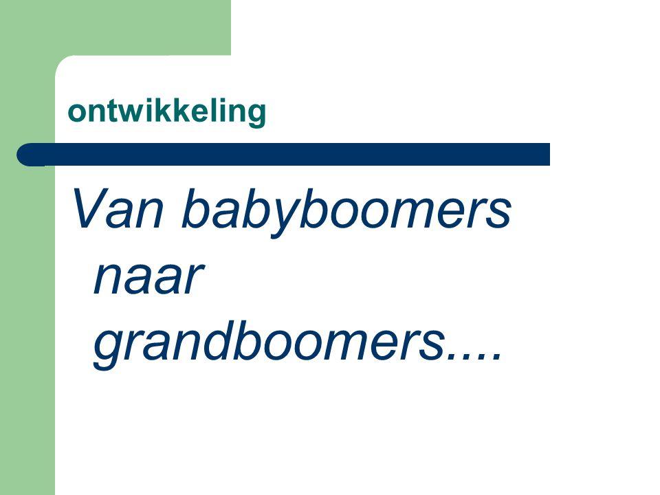 ontwikkeling Van babyboomers naar grandboomers....