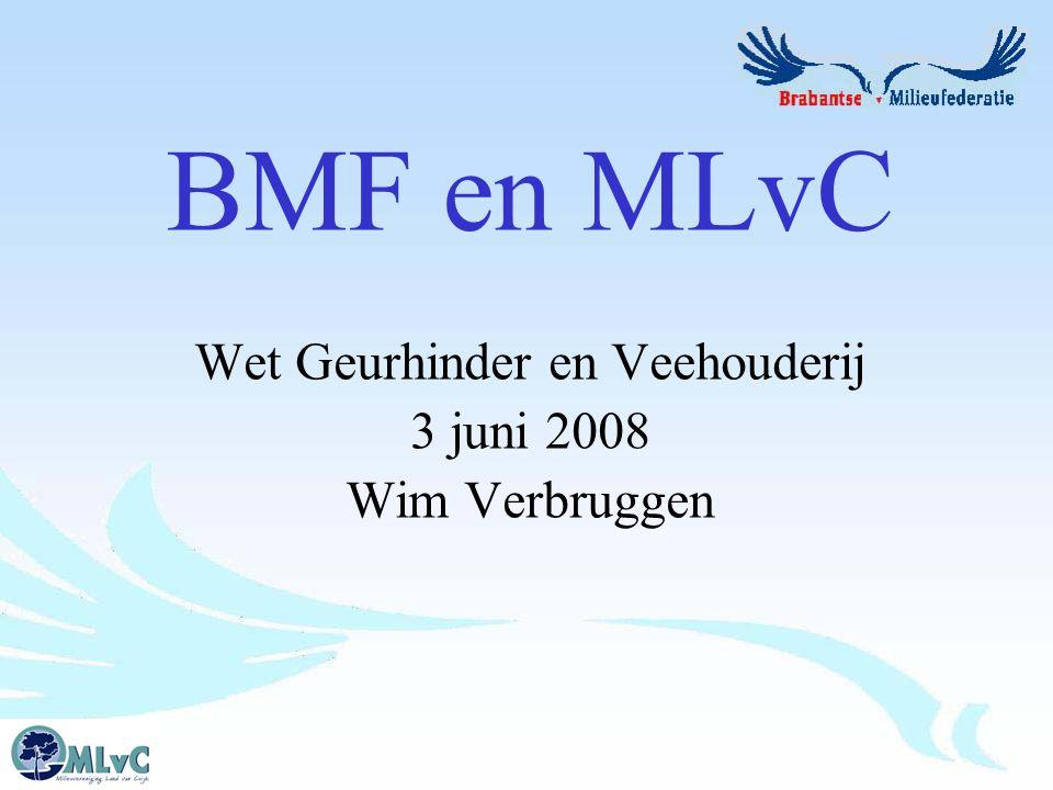 BMF en MLvC Wet Geurhinder en Veehouderij 3 juni 2008 Wim Verbruggen