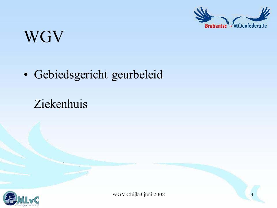 WGV Cuijk 3 juni 20084 WGV Gebiedsgericht geurbeleid Ziekenhuis