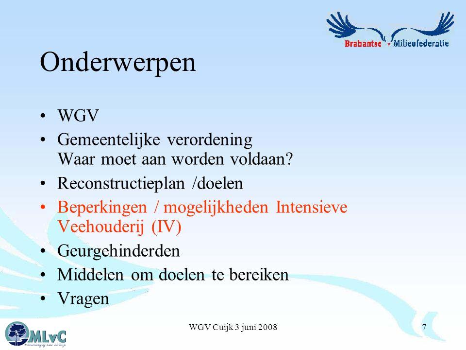 WGV Cuijk 3 juni 20087 Onderwerpen WGV Gemeentelijke verordening Waar moet aan worden voldaan.