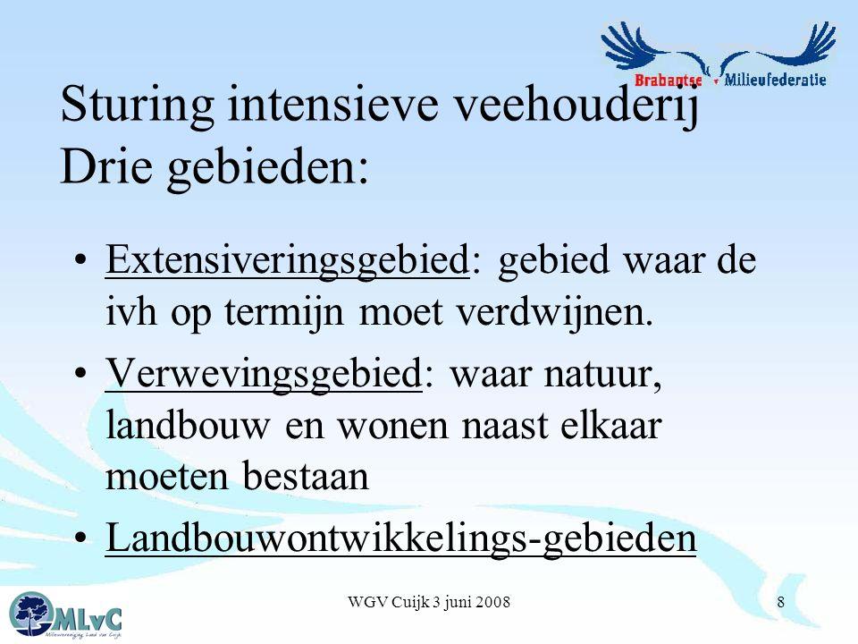 WGV Cuijk 3 juni 20088 Extensiveringsgebied: gebied waar de ivh op termijn moet verdwijnen.