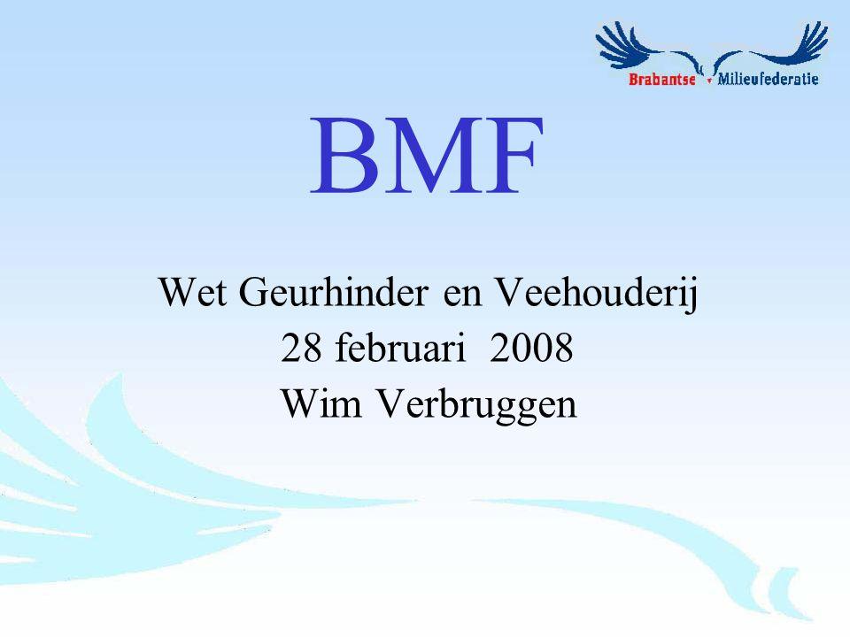 BMF Wet Geurhinder en Veehouderij 28 februari 2008 Wim Verbruggen