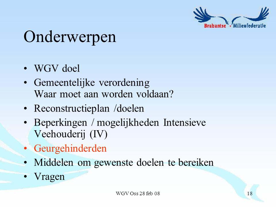 WGV Oss 28 feb 0818 Onderwerpen WGV doel Gemeentelijke verordening Waar moet aan worden voldaan.
