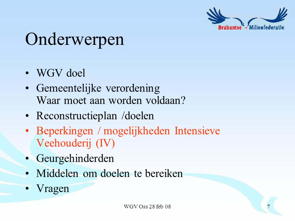 WGV Oss 28 feb 087 Onderwerpen WGV doel Gemeentelijke verordening Waar moet aan worden voldaan.