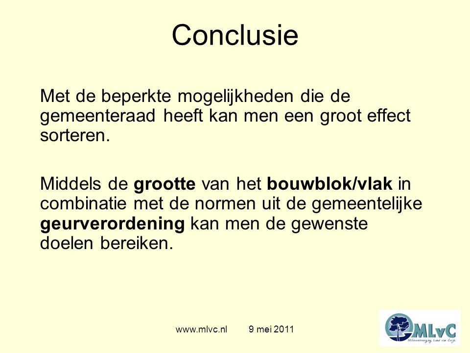 www.mlvc.nl 9 mei 2011 Conclusie Met de beperkte mogelijkheden die de gemeenteraad heeft kan men een groot effect sorteren. Middels de grootte van het