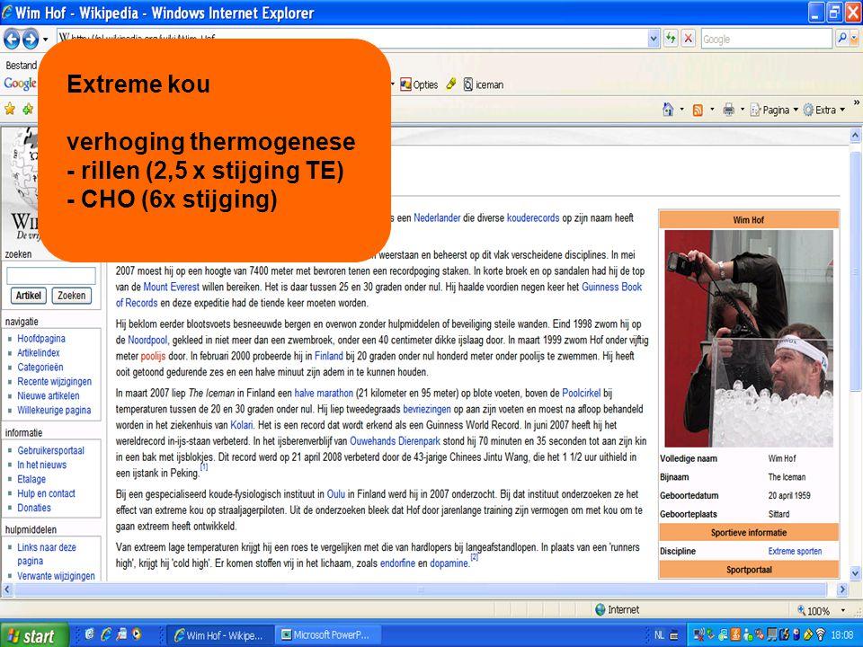 Extreme kou verhoging thermogenese - rillen (2,5 x stijging TE) - CHO (6x stijging)