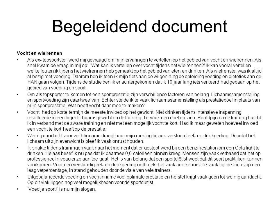 Begeleidend document Vocht en wielrennen Als ex- topsportster werd mij gevraagd om mijn ervaringen te vertellen op het gebied van vocht en wielrennen.