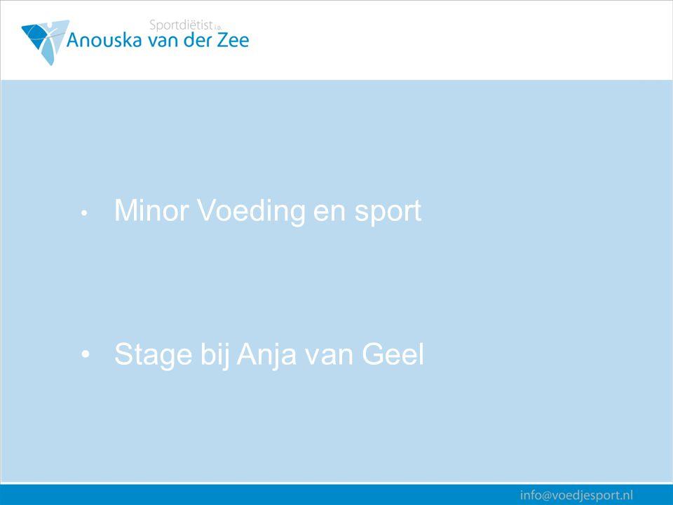 Minor Voeding en sport Stage bij Anja van Geel