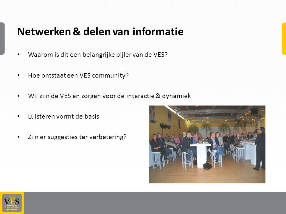 Netwerken & delen van informatie Waarom is dit een belangrijke pijler van de VES.