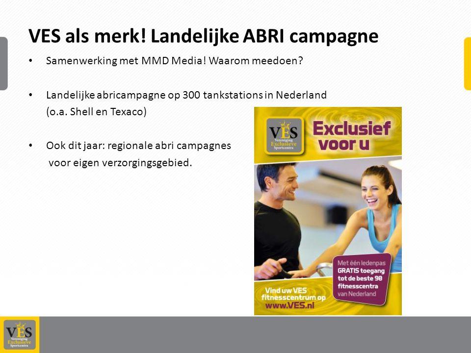 VES als merk.Landelijke ABRI campagne Samenwerking met MMD Media.
