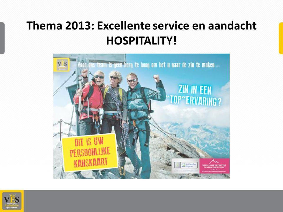 Thema 2013: Excellente service en aandacht HOSPITALITY!