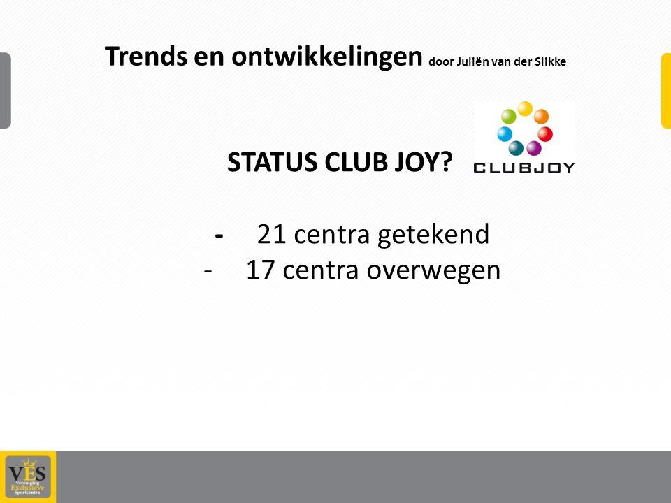 Trends en ontwikkelingen door Juliën van der Slikke STATUS CLUB JOY.