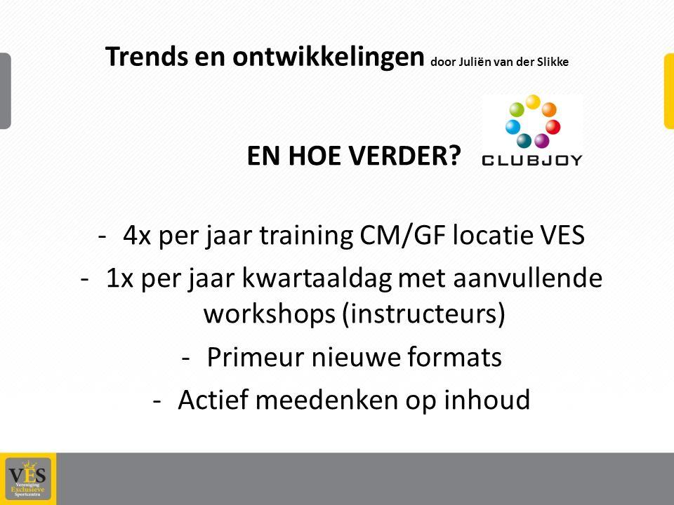 Trends en ontwikkelingen door Juliën van der Slikke EN HOE VERDER.