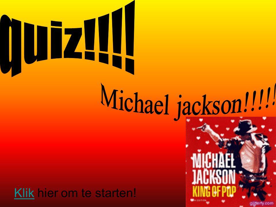 Vraag 1!!!!!!!.Waar begon Michael toen hij klein was???.