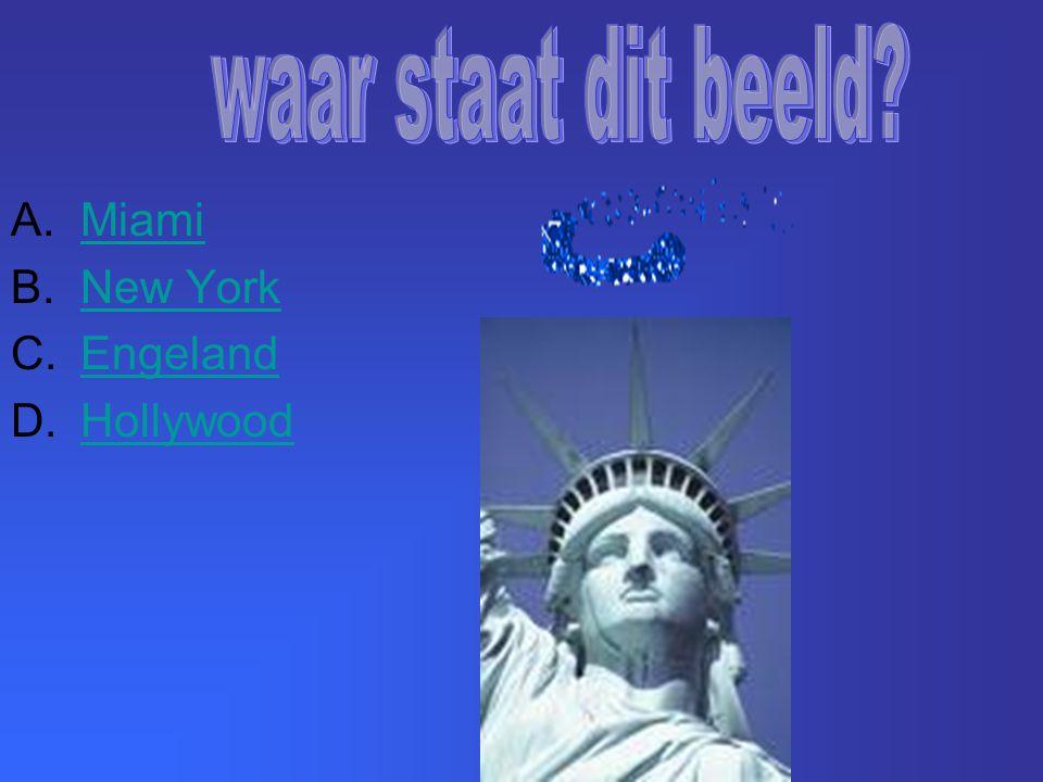 A.MiamiMiami B.New YorkNew York C.EngelandEngeland D.HollywoodHollywood