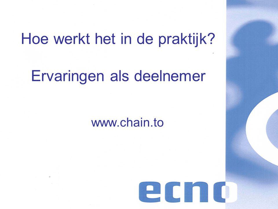 Hoe werkt het in de praktijk? Ervaringen als deelnemer www.chain.to