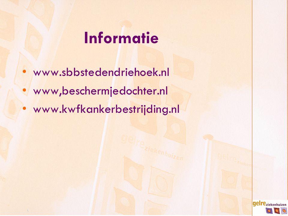 Informatie www.sbbstedendriehoek.nl www,beschermjedochter.nl www.kwfkankerbestrijding.nl