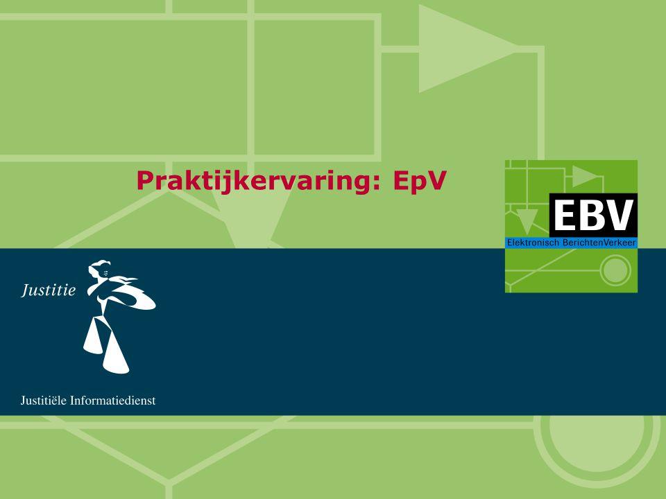 Praktische keteninformatisering III Wonen, zorg en welzijn & ICT: verbinden en doorpakken! Praktijkervaring: EpV