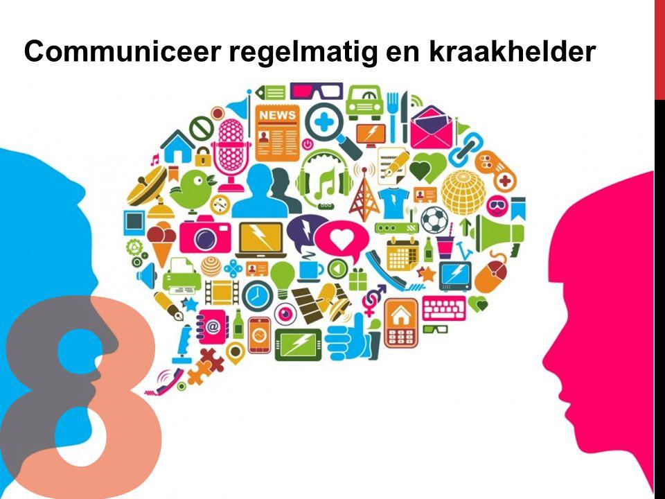8 Communiceer regelmatig en kraakhelder