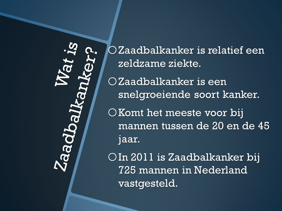 Wat is Zaadbalkanker.o Zaadbalkanker is relatief een zeldzame ziekte.